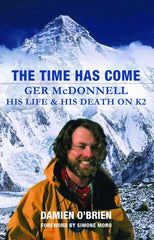 The Time Has Come - Ger McDonnell: His Life & His Death on K2