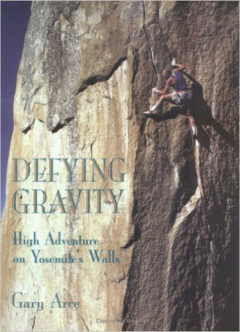 Defying Gravity High Adventure on Yosemites Walls