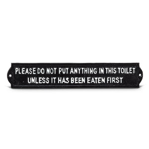 Cabin Comforts Metal Sign - Pls do not put anything in this toilet unless it has been eaten first