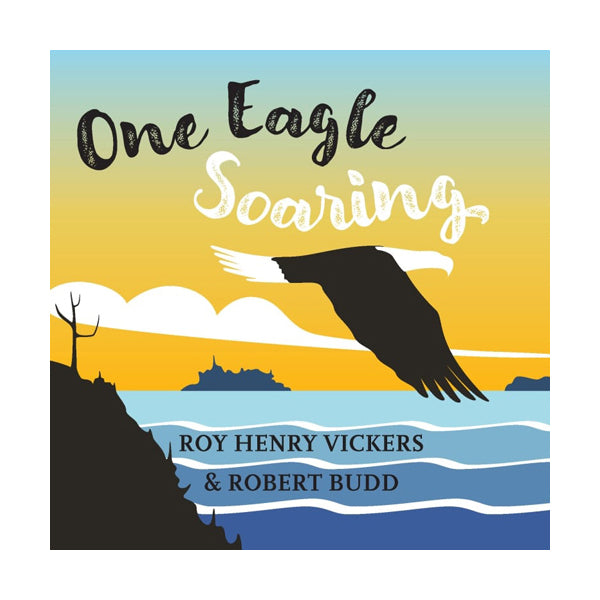 One Eagle Soaring by Roy Henry Vickers & Robert Bud