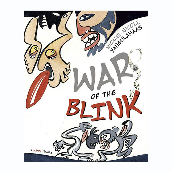 War of the Blink by Michael Nicoll Yahgulanaas