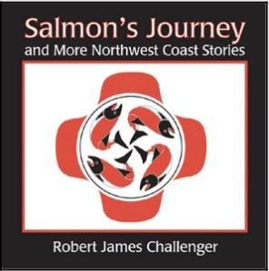Salmon's Journey and More Northwest Coast Stories