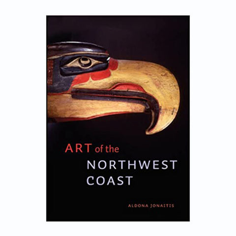 Art of the Northwest Coast by Aldona Jonaitis