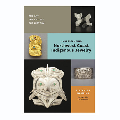 Understanding Northwest Coast Jewelry by Alexander Dawkins