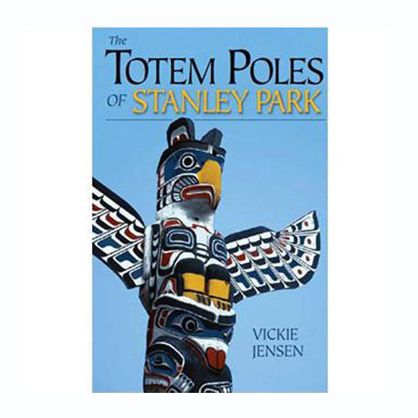 Totem Poles and the Lure of Stanley Park by Vickie Jensen
