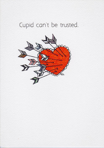 Cupid can't be trusted.