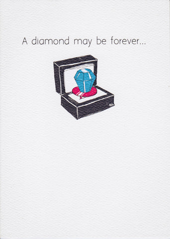 A diamond may be forever...