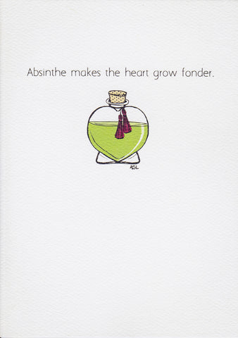 Absinthe makes the heart grow fonder.