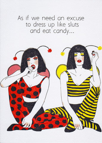 As if we need an excuse to dress up like sluts and eat candy...