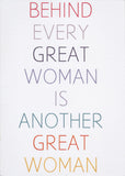 Behind every great woman is another great woman