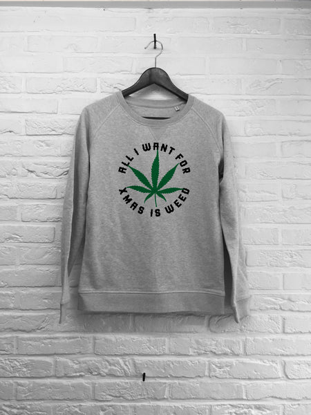 All I want for xmas is weed - Sweat - Femme