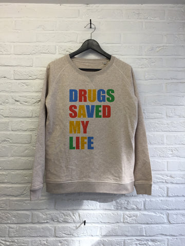 Drugs saved my life - Sweat - Femme