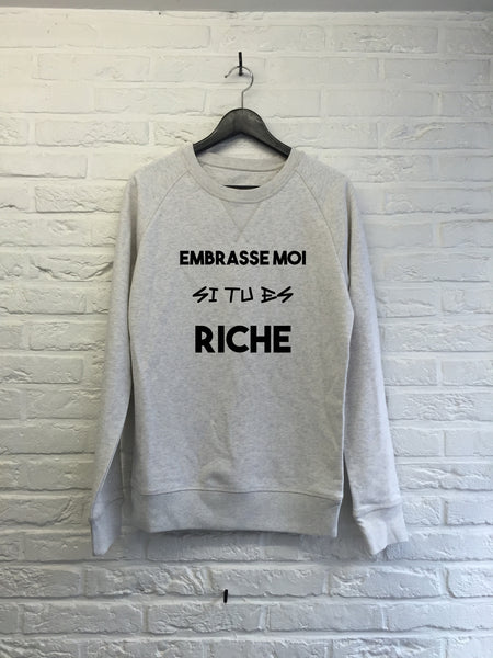 Embrasse moi si tu es riche - Sweat Deluxe