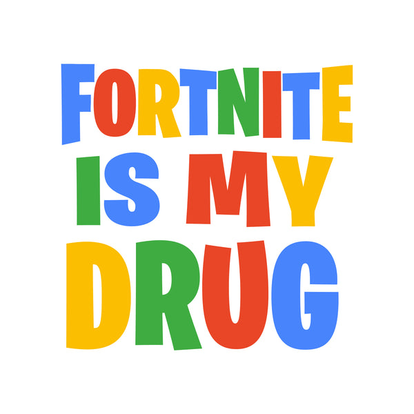 Fortnite is my drug