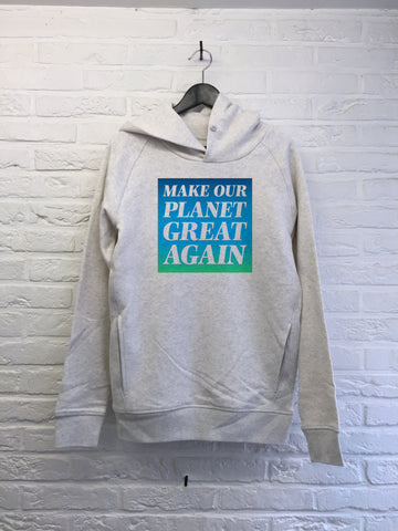 Make our planet great again - Hoodie Deluxe