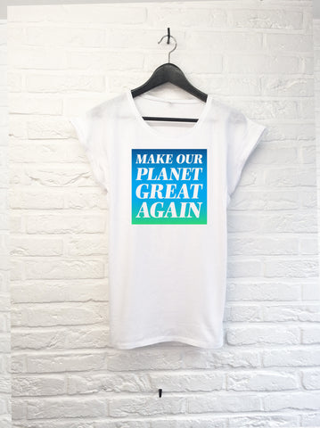 Make our planet great again - Femme