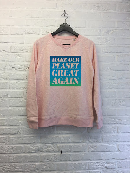 Make our planet great again - Sweat - Femme