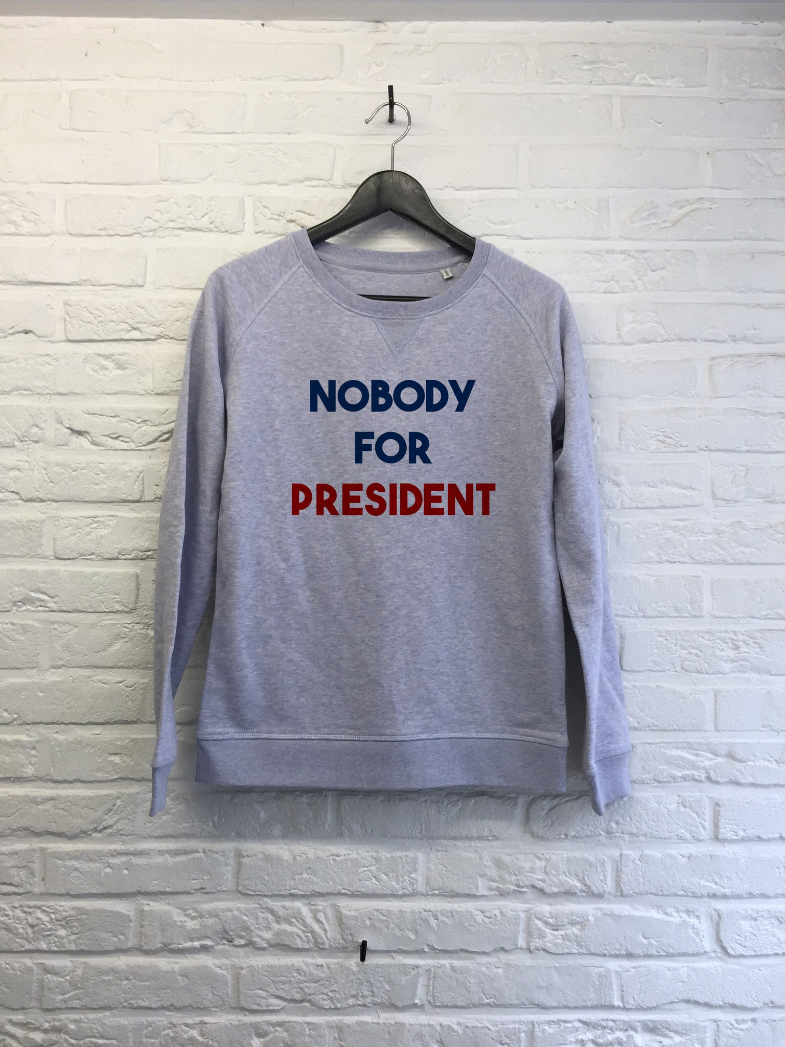 Nobody for president - Sweat - Femme-Sweat shirts-Atelier Amelot