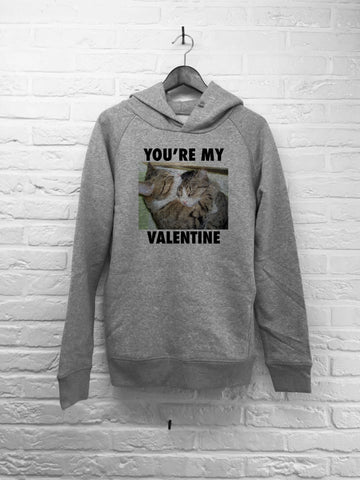 You're my Valentine - Hoodie Deluxe