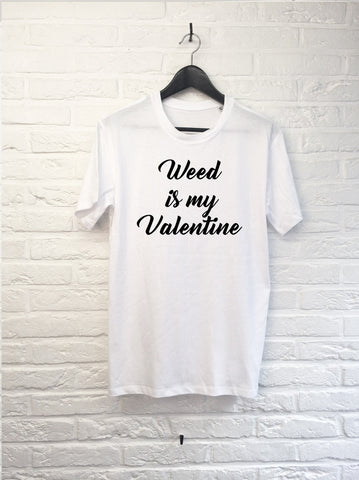 Weed is my Valentine