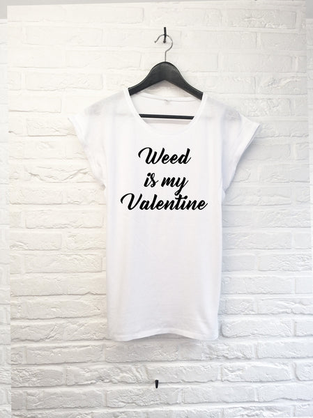 Weed is my Valentine - Femme-T shirt-Atelier Amelot