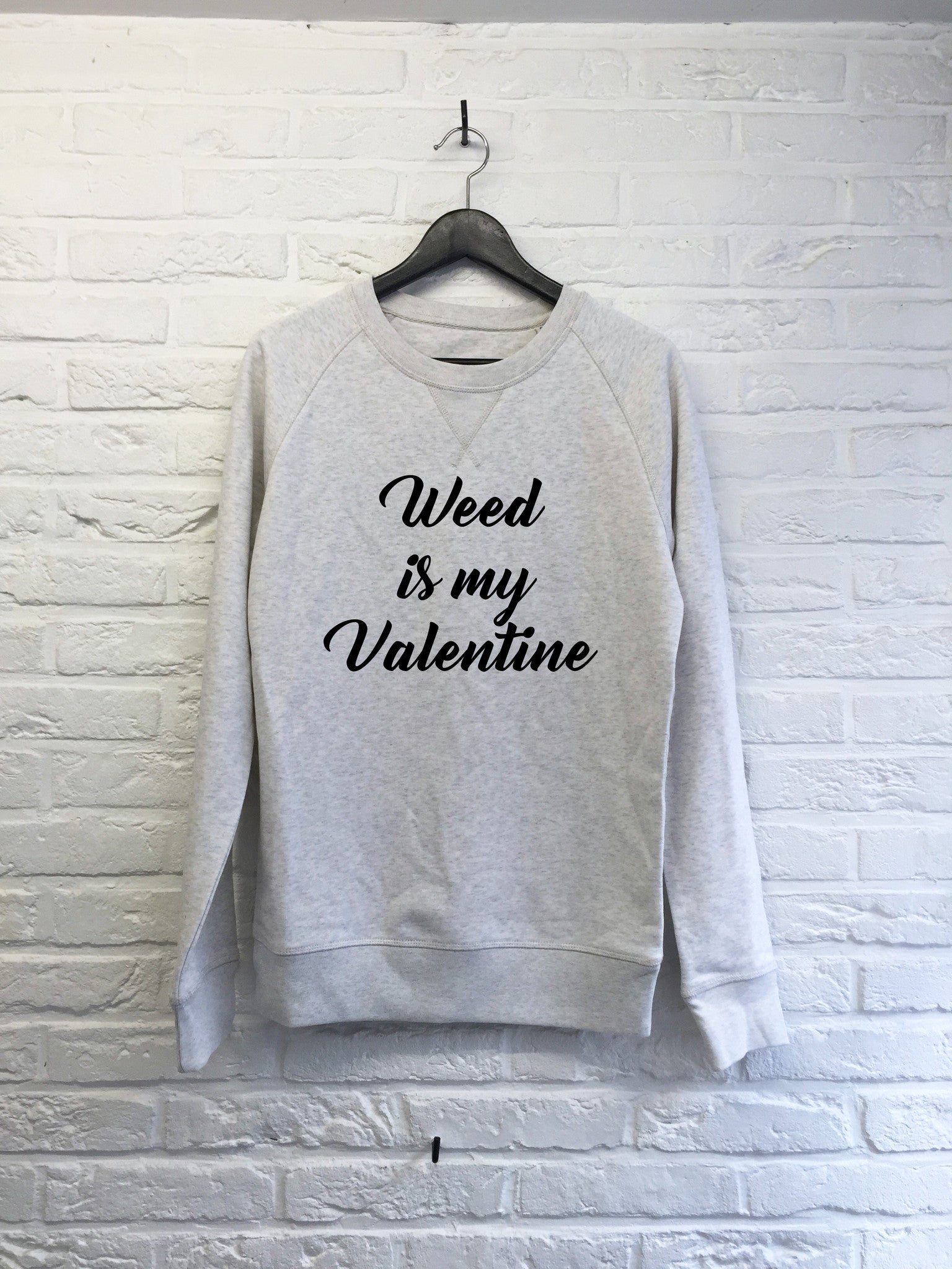 Weed is my Valentine - Sweat-Sweat shirts-Atelier Amelot