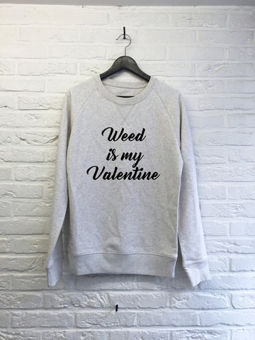 Weed is my Valentine - Sweat