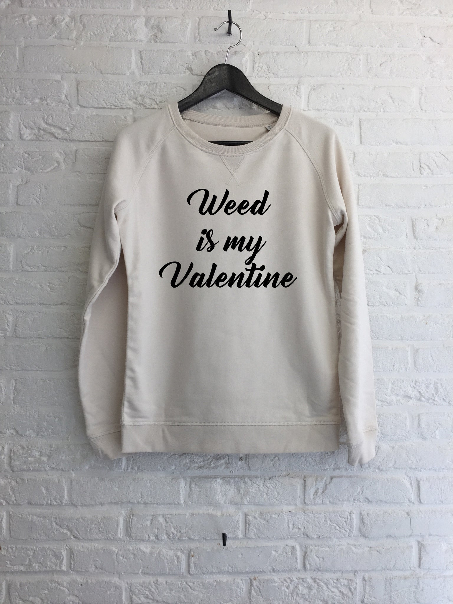 Weed is my Valentine - Sweat Femme-Sweat shirts-Atelier Amelot