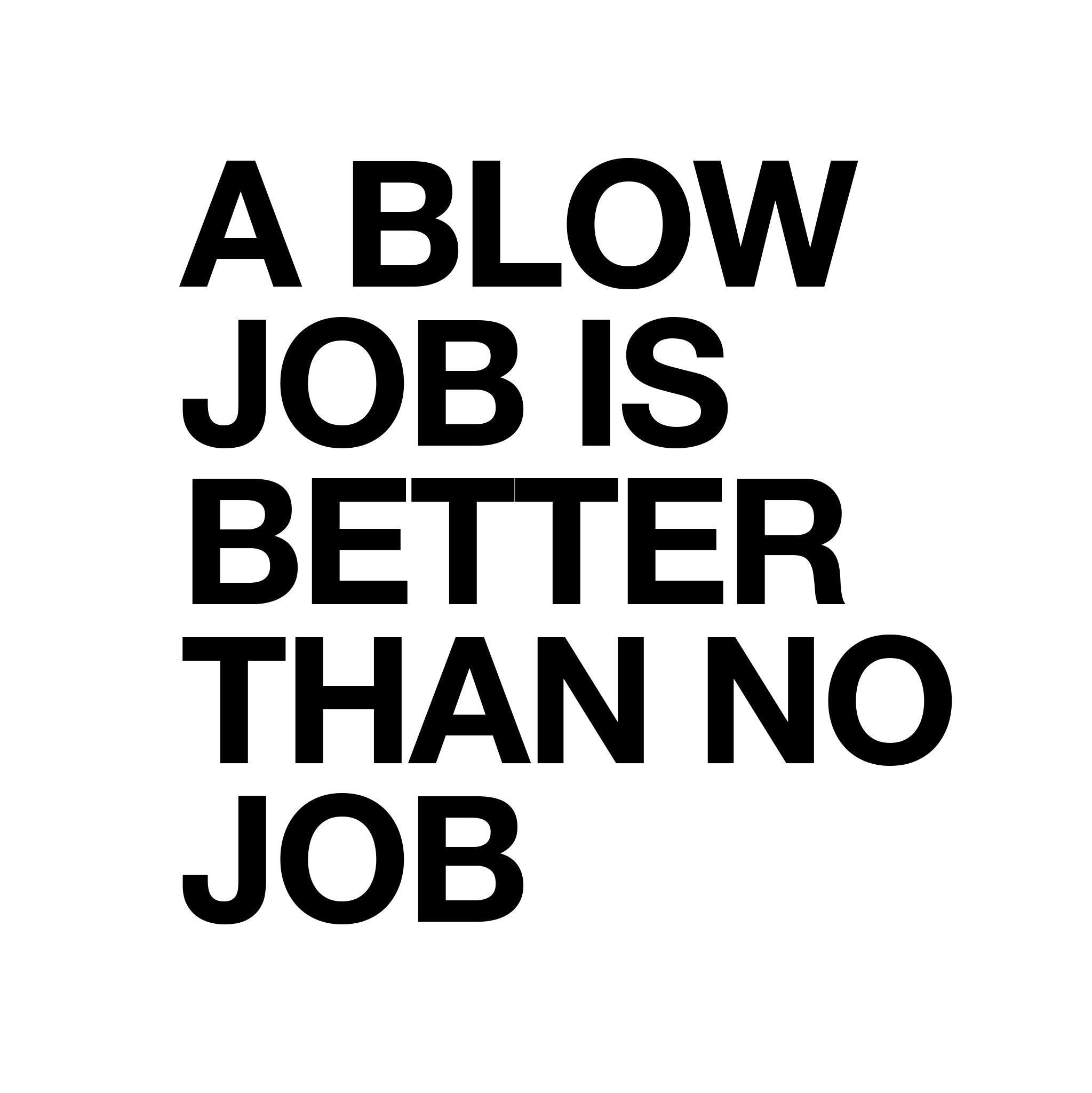 A blow job is better than no job