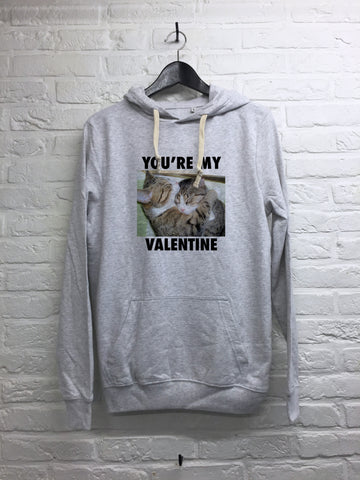 You're my Valentine - Hoodie super soft touch