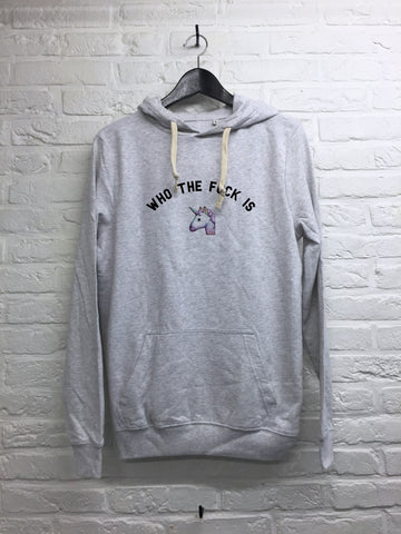 Who the f*** is unicorn - Hoodie super soft touch