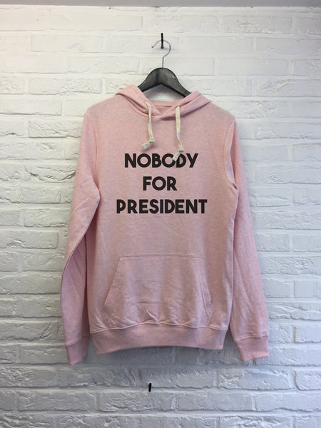 Nobody for president - Hoodie Explore cream Pink