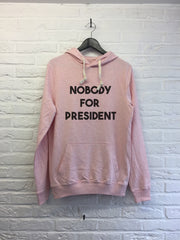 Nobody for president - Hoodie super soft touch-Sweat shirts-Atelier Amelot
