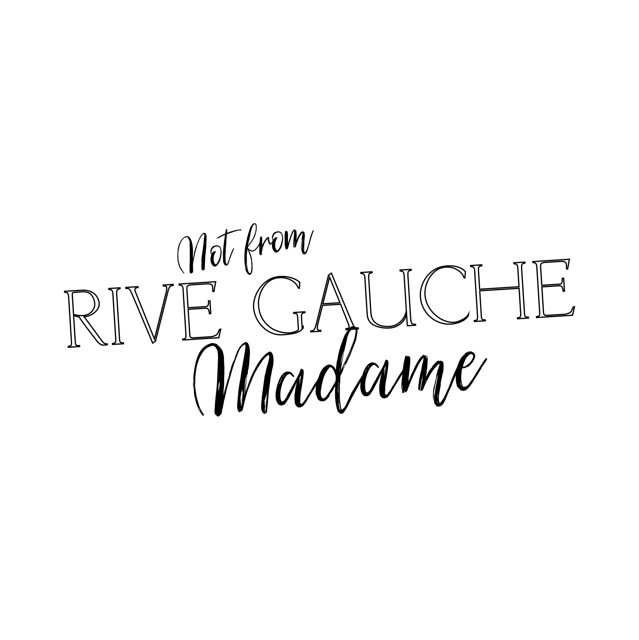 Not from Rive Gauche madame