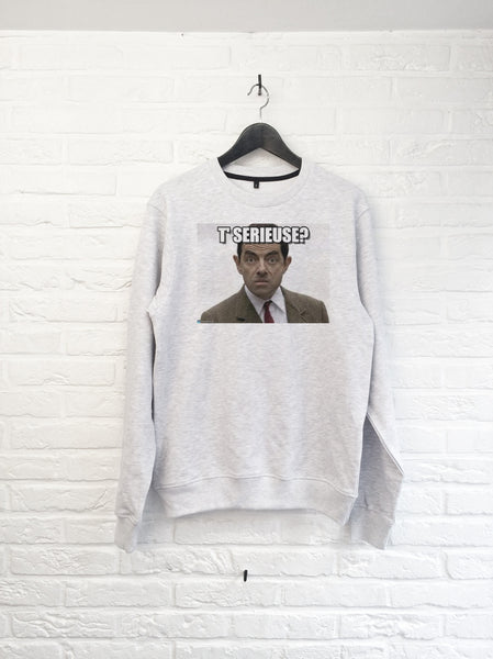 T'es serieuse Mr Bean - Sweat
