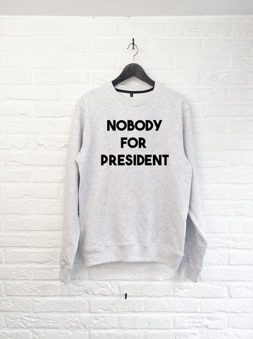 Nobody for President - Sweat