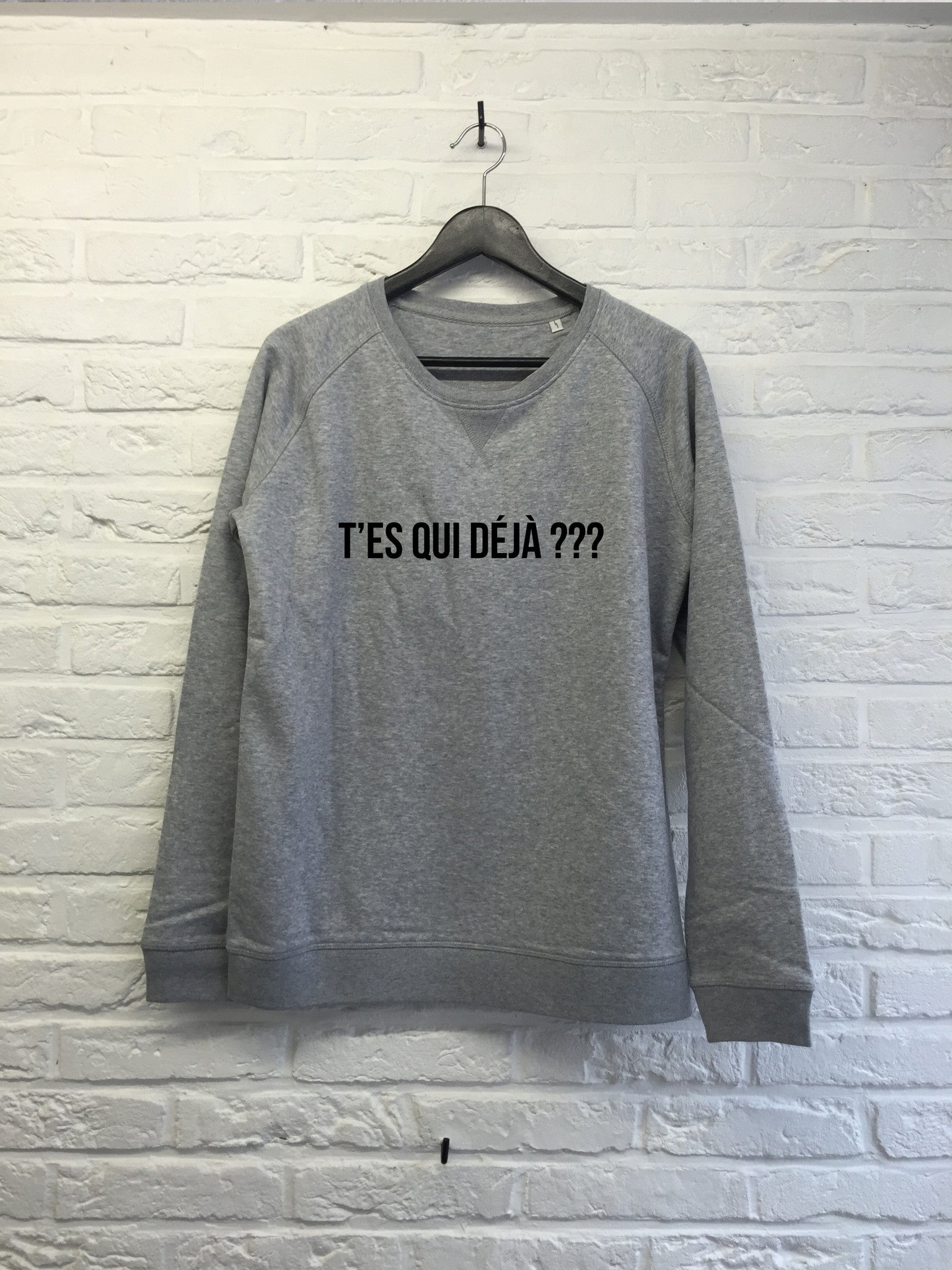 T'es Qui déjà ? - Sweat Femme-Sweat shirts-Atelier Amelot