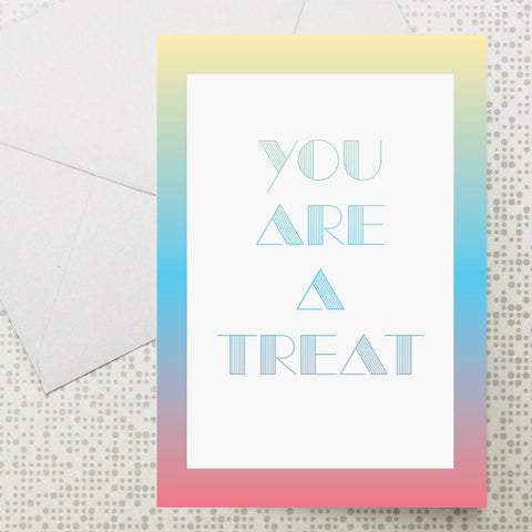 You Are A Treat card