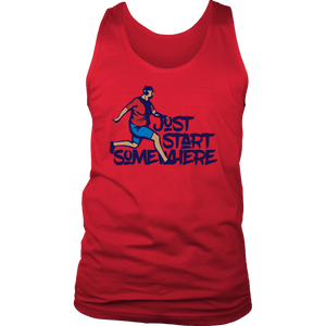 Just Start Somewhere - Mens Tank