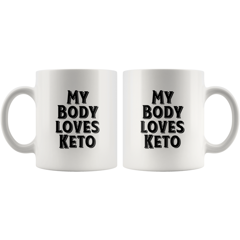 My Body Loves Keto - White 11oz Keto Mug