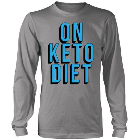 On Keto Diet - Long Sleeve Shirt