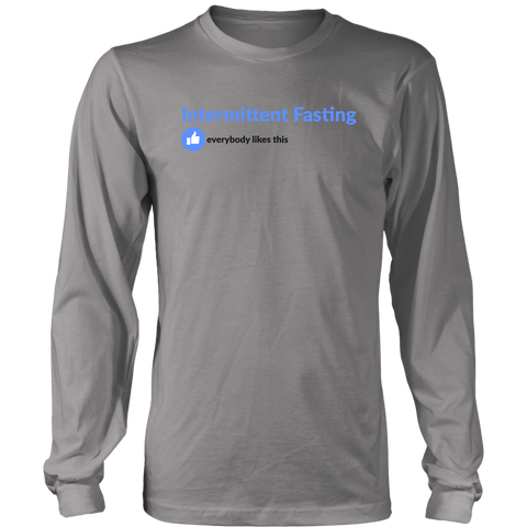 Image of Intermittent Fasting Everyone Likes This - Long Sleeve Shirt