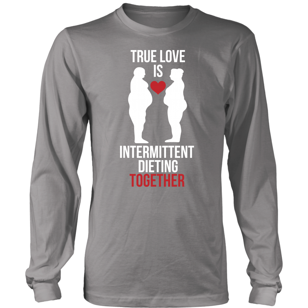 True Love Is Intermittent Dieting Together - Long Sleeve Shirt