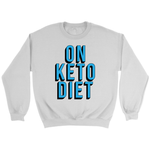 On Keto Diet - Crewneck Sweatshirt
