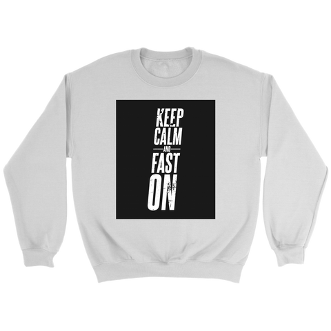Image of Keep Calm And Fast On - Crewneck Sweatshirt