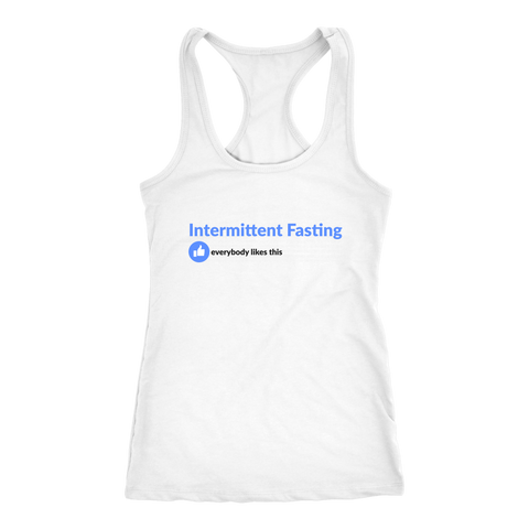 Intermittent Fasting Everyone Likes This - Racerback Tank