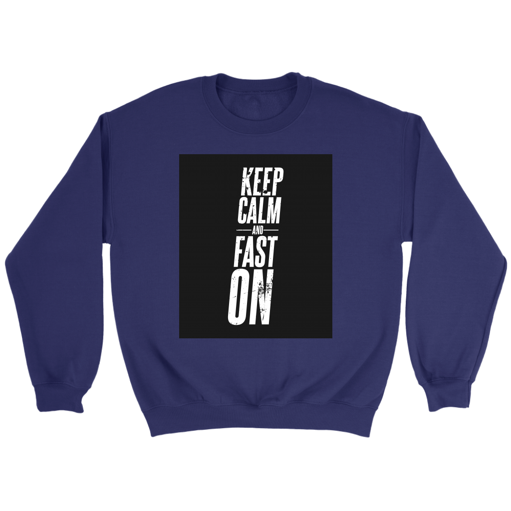 Keep Calm And Fast On - Crewneck Sweatshirt