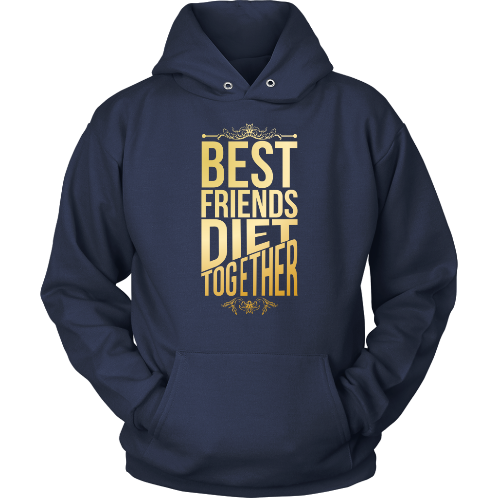 Best Friends Diet Together - Unisex Hoodie