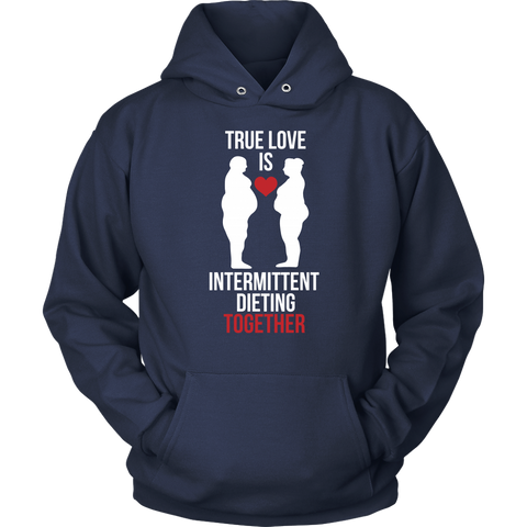 Image of True Love Is Intermittent Dieting Together - Unisex Hoodie