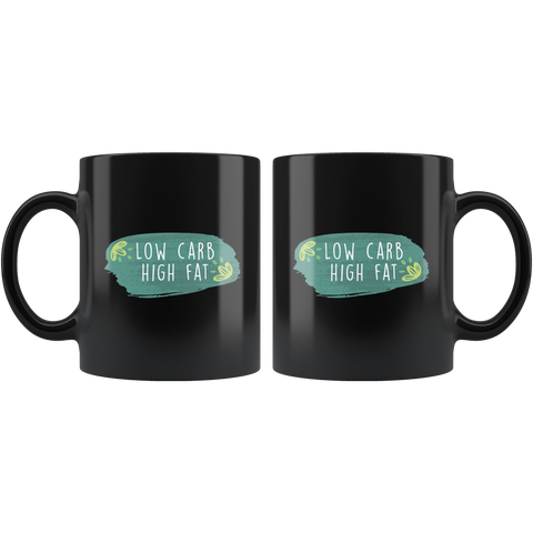 Low Carb High Fat - Black 11oz Keto Mug